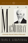 link and cover image for the book John Macmurray: Community beyond Political Philosophy
