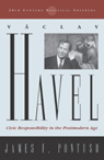 link and cover image for the book Vaclav Havel: Civic Responsibility in the Postmodern Age