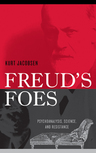 link and cover image for the book Freud's Foes: Psychoanalysis, Science, and Resistance