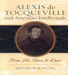 link and cover image for the book Alexis de Tocqueville and American Intellectuals: From His Times to Ours