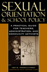 link and cover image for the book Sexual Orientation and School Policy: A Practical Guide for Teachers, Administrators, and Community Activists