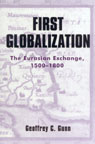 link and cover image for the book First Globalization: The Eurasian Exchange, 1500-1800