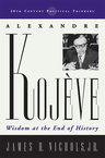link and cover image for the book Alexandre Kojeve: Wisdom at the End of History