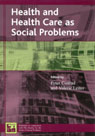 link and cover image for the book Health and Health Care as Social Problems