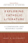 link and cover image for the book Exploring Catholic Literature: A Companion and Resource Guide