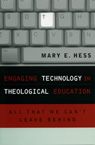 link and cover image for the book Engaging Technology in Theological Education: All That We Can't Leave Behind