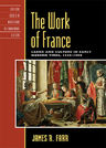 link and cover image for the book The Work of France: Labor and Culture in Early Modern Times, 1350–1800