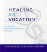 link and cover image for the book Healing as Vocation: A Medical Professionalism Primer