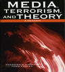 link and cover image for the book Media, Terrorism, and Theory: A Reader