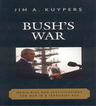 link and cover image for the book Bush's War: Media Bias and Justifications for War in a Terrorist Age