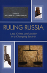 link and cover image for the book Ruling Russia: Law, Crime, and Justice in a Changing Society