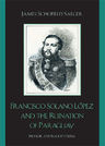 link and cover image for the book Francisco Solano López and the Ruination of Paraguay: Honor and Egocentrism