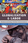 link and cover image for the book Globalization and Labor: Democratizing Global Governance