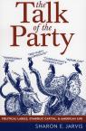 link and cover image for the book The Talk of the Party: Political Labels, Symbolic Capital, and American Life