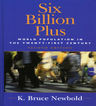 link and cover image for the book Six Billion Plus: World Population in the Twenty-first Century, Second Edition