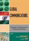 link and cover image for the book Global Communications: Toward a Transcultural Political Economy