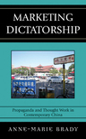 link and cover image for the book Marketing Dictatorship: Propaganda and Thought Work in Contemporary China
