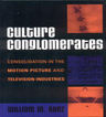 link and cover image for the book Culture Conglomerates: Consolidation in the Motion Picture and Television Industries