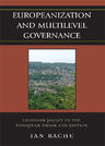link and cover image for the book Europeanization and Multilevel Governance: Cohesion Policy in the European Union and Britain