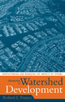link and cover image for the book Introduction to Watershed Development: Understanding and Managing the Impacts of Sprawl