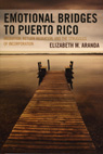 link and cover image for the book Emotional Bridges to Puerto Rico: Migration, Return Migration, and the Struggles of Incorporation