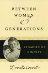link and cover image for the book Between Women and Generations: Legacies of Dignity