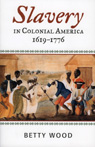link and cover image for the book Slavery in Colonial America, 1619–1776