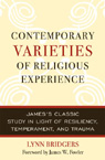 link and cover image for the book Contemporary Varieties of Religious Experience: James's Classic Study in Light of Resiliency, Temperament, and Trauma