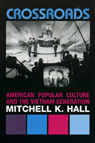 link and cover image for the book Crossroads: American Popular Culture and the Vietnam Generation