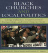 link and cover image for the book Black Churches and Local Politics: Clergy Influence, Organizational Partnerships, and Civic Empowerment