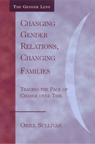 link and cover image for the book Changing Gender Relations, Changing Families: Tracing the Pace of Change Over Time