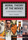 link and cover image for the book Moral Theory at the Movies: An Introduction to Ethics