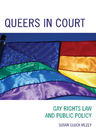 link and cover image for the book Queers in Court: Gay Rights Law and Public Policy
