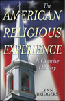 link and cover image for the book The American Religious Experience: A Concise History