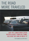 link and cover image for the book The Road More Traveled: Why the Congestion Crisis Matters More Than You Think, and What We Can Do About It
