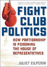 link and cover image for the book Fight Club Politics: How Partisanship is Poisoning the U.S. House of Representatives