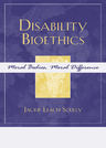 link and cover image for the book Disability Bioethics: Moral Bodies, Moral Difference