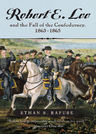 link and cover image for the book Robert E. Lee and The Fall of the Confederacy, 1863–1865