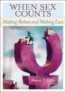 link and cover image for the book When Sex Counts: Making Babies and Making Law