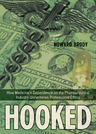 link and cover image for the book Hooked: How Medicine's Dependence on the Pharmaceutical Industry Undermines Professional Ethics