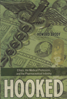 link and cover image for the book Hooked: Ethics, the Medical Profession, and the Pharmaceutical Industry