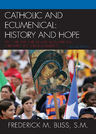 link and cover image for the book Catholic and Ecumenical: History and Hope, Second Edition