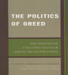 link and cover image for the book The Politics of Greed: How Privatization Structured Politics in Central and Eastern Europe