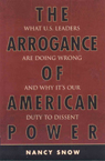 link and cover image for the book The Arrogance of American Power: What U.S. Leaders Are Doing Wrong and Why It's Our Duty to Dissent
