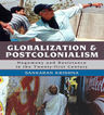 link and cover image for the book Globalization and Postcolonialism: Hegemony and Resistance in the Twenty-first Century