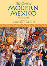 link and cover image for the book The Birth of Modern Mexico, 1780–1824