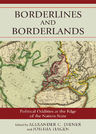 link and cover image for the book Borderlines and Borderlands: Political Oddities at the Edge of the Nation-State
