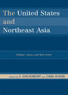 link and cover image for the book The United States and Northeast Asia: Debates, Issues, and New Order
