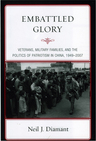 link and cover image for the book Embattled Glory: Veterans, Military Families, and the Politics of Patriotism in China, 1949–2007