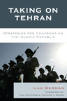 link and cover image for the book Taking on Tehran: Strategies for Confronting the Islamic Republic